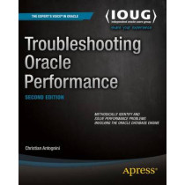 Troubleshooting Oracle Performance by Christian Antognini, 9781430257585