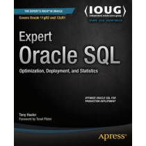 Expert Oracle SQL: Optimization, Deployment, and Statistics by Tony Hasler, 9781430259770