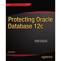 Protecting Oracle Database 12c by Paul Wright, 9781430262114