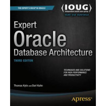 Expert Oracle Database Architecture by Thomas Kyte, 9781430262985