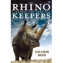 Rhino Keepers by Clive Walker, 9781431404230