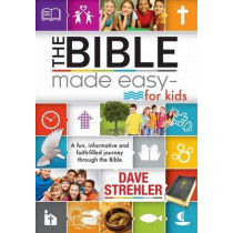 The Bible Made Easy - for Kids by Dave Strehler, 9781432111694