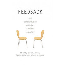Feedback: The Communication of Praise, Criticism, and Advice by Robbie M. Sutton, 9781433105111