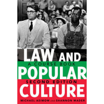 Law and Popular Culture: A Course Book (2nd Edition) by Michael Asimow, 9781433113246