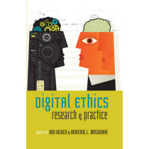 Digital Ethics: Research and Practice by Don Heider, 9781433118951