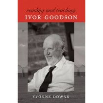 Reading and Teaching Ivor Goodson by Yvonne Downs, 9781433120169