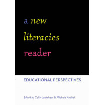 A New Literacies Reader: Educational Perspectives by Colin Lankshear, 9781433122798