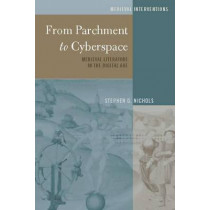 From Parchment to Cyberspace: Medieval Literature in the Digital Age by Stephen G. Nichols, 9781433129636