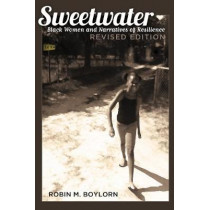 Sweetwater: Black Women and Narratives of Resilience, Revised Edition by Robin Boylorn, 9781433134937