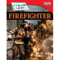 A Day in the Life of a Firefighter by Dona Herweck Rice, 9781433336515