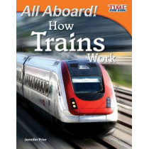 All Aboard! How Trains Work by Jennifer Prior, 9781433336560