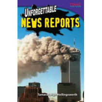 Unforgettable News Reports by Tamara Hollingsworth, 9781433349454