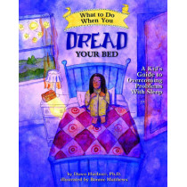 What to Do When You Dread Your Bed: A Kid's Guide to Overcoming Problems with Sleep by Dawn Huebner, 9781433803185