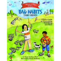 What to Do When Bad Habits Take Hold: A Kid's Guide to Overcoming Nail Biting and More by Dawn Huebner, 9781433803833