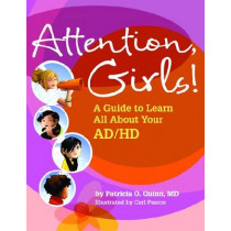 Attention, Girls!: A Guide to Learn All About Your AD/HD by Patricia O. Quinn, 9781433804489