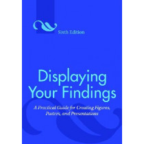 Displaying Your Findings: A Practical Guide for Creating Figures, Posters, and Presentations by Adelheid A. M. Nicol, 9781433807077