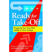 Ready for Take-Off: Preparing Your Teen with ADHD or LD for College by Theresa E. Laurie Maitland, 9781433808913
