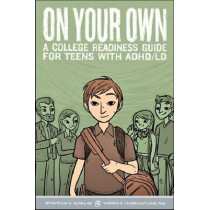 On Your Own: A College Readiness Guide for Teens With ADHD/LDAPM by Patricia O. Quinn, 9781433809552