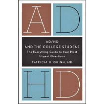 AD/HD and the College Student: The Everything Guide to Your Most Urgent Questions by Patricia O. Quinn, 9781433811319