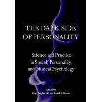 The Dark Side of Personality: Science and Practice in Social, Personality, and Clinical Psychology by Virgil Zeigler-Hill, 9781433821875