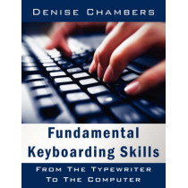 Fundamental Keyboarding Skills: From The Typewriter To The Computer by Denise Chambers, 9781434314574