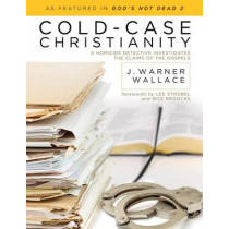 Cold- Case Christianity by J. Warner Wallace, 9781434704696