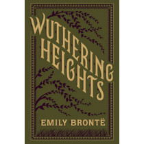 Wuthering Heights: (Barnes & Noble Collectible Classics: Flexi Edition) by Emily Bronte, 9781435159662