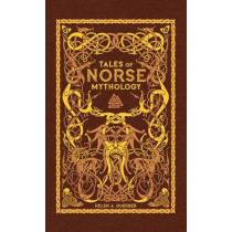 Tales of Norse Mythology (Barnes & Noble Omnibus Leatherbound Classics) by Helen A. Guerber, 9781435164987