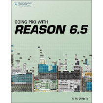 Going Pro with Reason 6.5 by G. W. Childs, 9781435460089