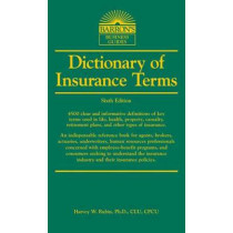 Dictionary of Insurance Terms by Harvey W. Rubin, 9781438001395