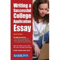 Writing a Successful College Application Essay by George Ehrenhaft, 9781438001494
