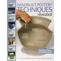 Handbuilt Pottery Techniques Revealed: The Secrets of Handbuilding Shown in Unique Cutaway Photography by Jacqui Atkin, 9781438001999