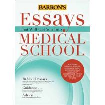 Essays That Will Get You into Medical School by Chris Dowhan, 9781438002743
