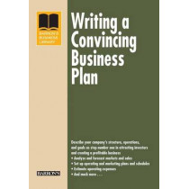 Writing a Convincing Business Plan by Arthur R. DeThomas, 9781438004808