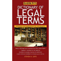 Dictionary of Legal Terms: Definitions and Explanations for Non-Lawyers by Steven H. Gifis, 9781438005126