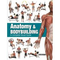 Anatomy & Bodybuilding: A Complete Visual Guide by Ricardo Canovas Linares, 9781438005485