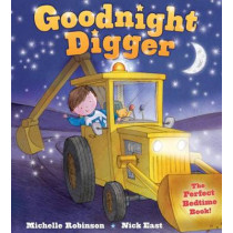 Goodnight Digger: The Perfect Bedtime Book! by Michelle Robinson, 9781438006611
