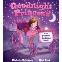 Goodnight Princess: The Perfect Bedtime Book! by Michelle Robinson, 9781438006635