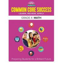Barron's Common Core Success Grade 4 Math: Preparing Students for a Brilliant Future by Barron's Educational Series, 9781438006765