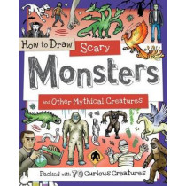 How to Draw Scary Monsters and Other Mythical Creatures by Fiona Gowen, 9781438010557