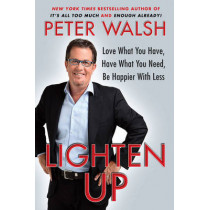 Lighten Up by Peter Walsh, 9781439155158