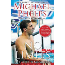 No Limits: The Will to Succeed by Michael Phelps, 9781439157664