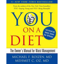 You: On a Diet Revised Edition: The Owner's Manual for Waist Management by Michael F Roizen, 9781439164969