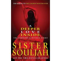 A Deeper Love Inside: The Porsche Santiaga Story by Sister Souljah, 9781439165324