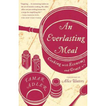 An Everlasting Meal: Cooking with Economy and Grace by Tamar Adler, 9781439181881