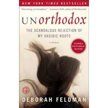 Unorthodox: The Scandalous Rejection of My Hasidic Roots by Deborah Feldman, 9781439187012