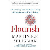 Flourish: A Visionary New Understanding of Happiness and Well-Being by Martin E. P. Seligman, 9781439190760