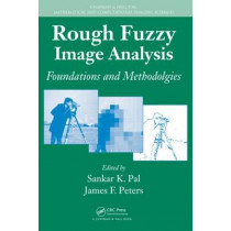 Rough Fuzzy Image Analysis: Foundations and Methodologies by Sankar K. Pal, 9781439803295