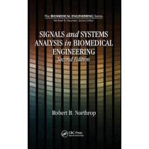 Signals and Systems Analysis In Biomedical Engineering by Robert B. Northrop, 9781439812518