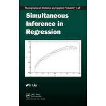 Simultaneous Inference in Regression by Wei Liu, 9781439828090